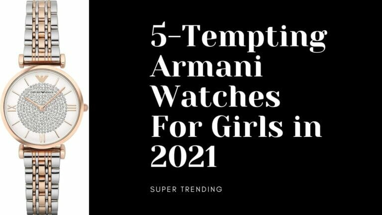 Best Armani Watches For Girls