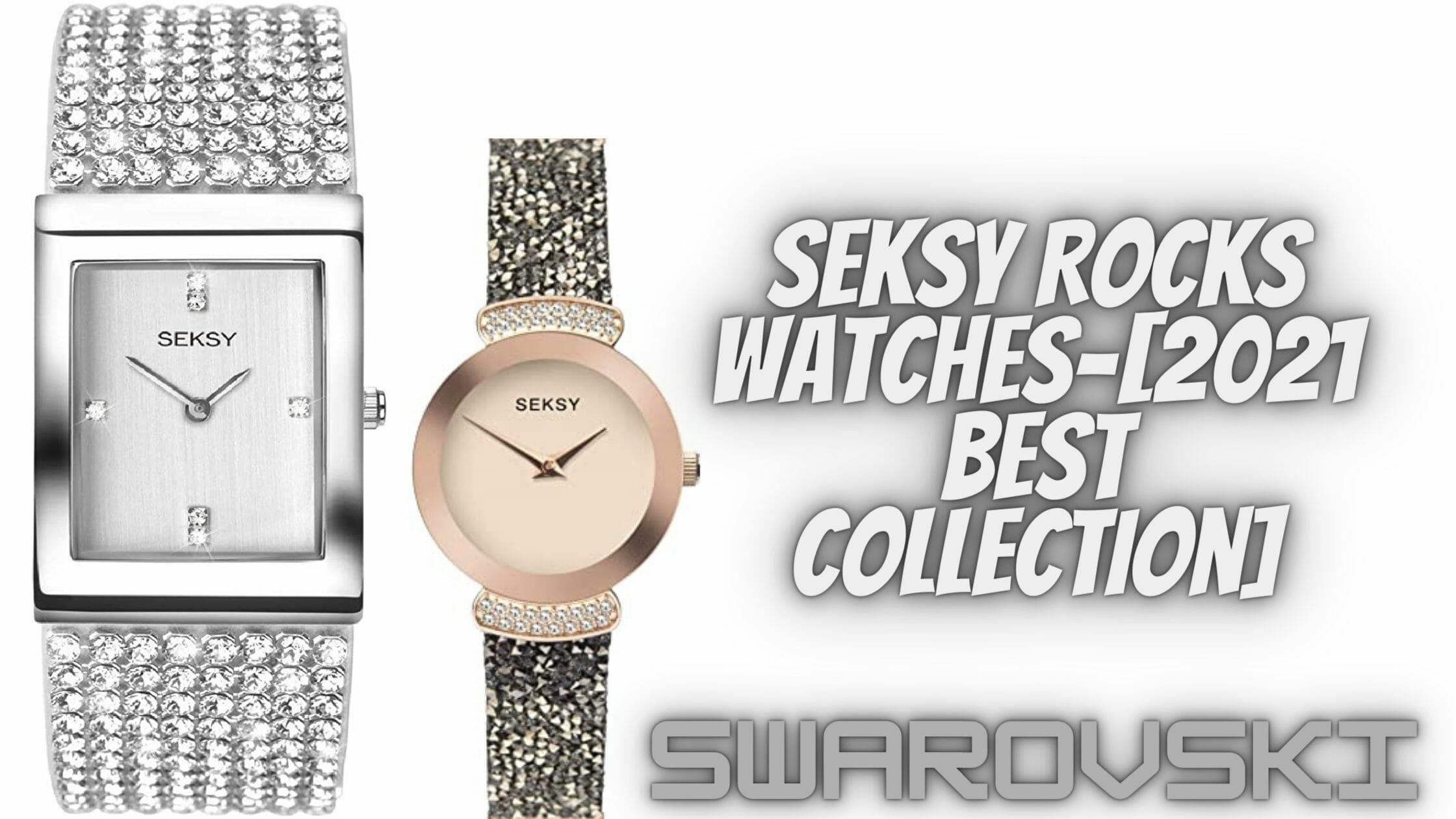 Seksy rocks watches