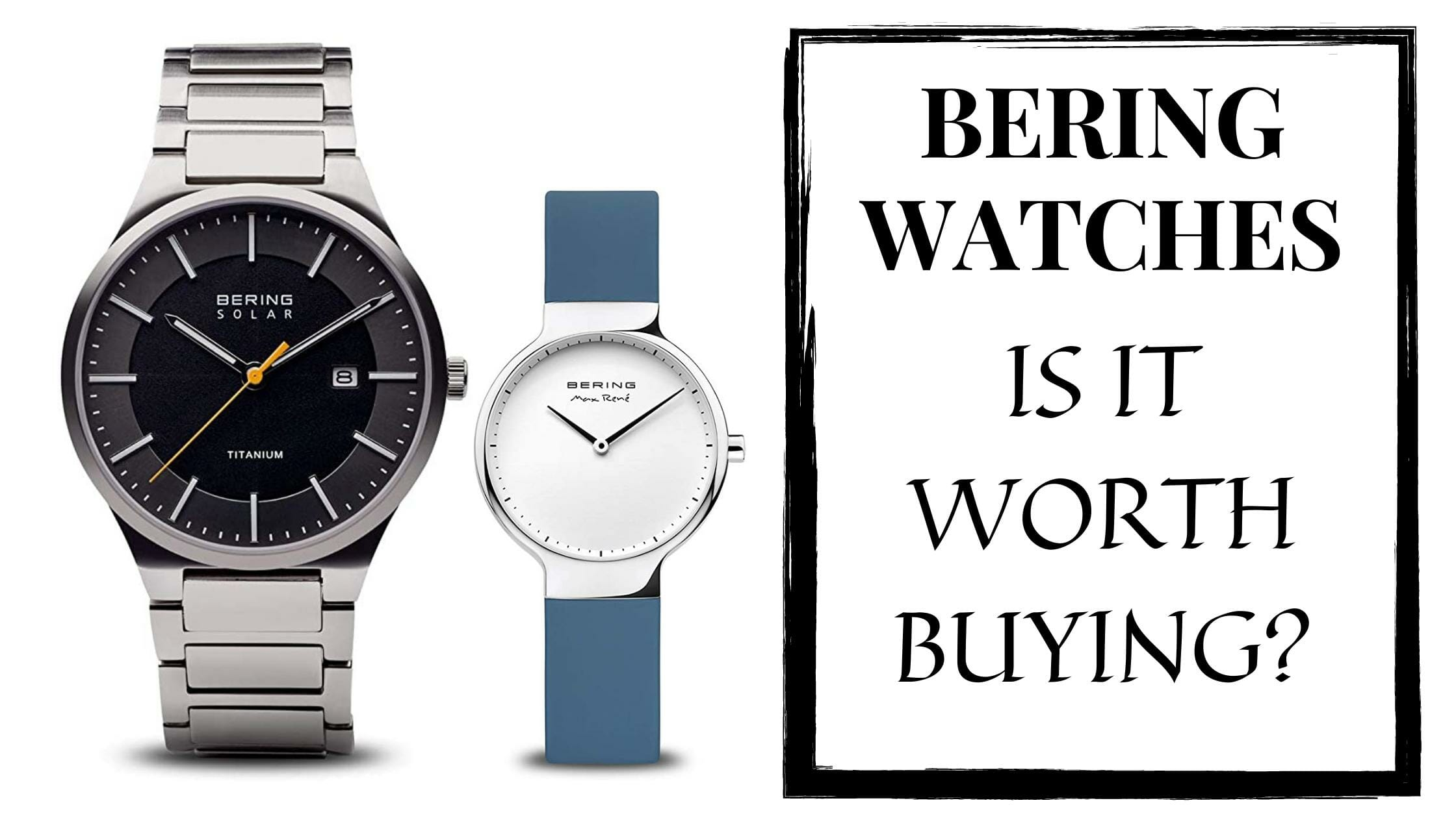 Bering Watch Brand Review